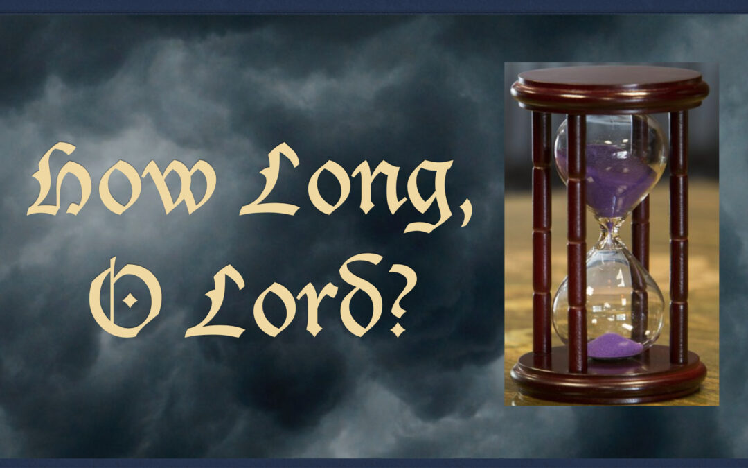 How Long, O Lord
