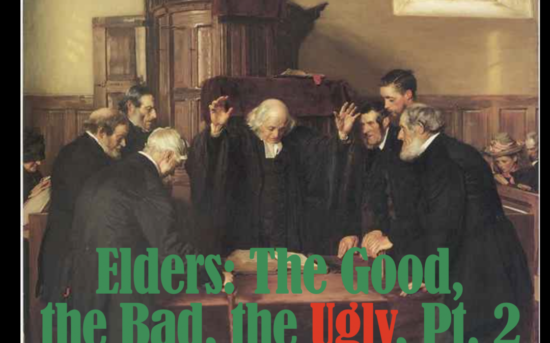 Elders: The Good, the Bad, and the Ugly, Part 2