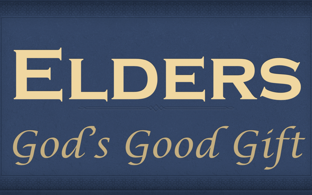Elders and the New Testament Church – a Gift from the Lord